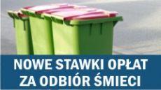 Nowe stawki opłat za odbiór śmieci  i nowe zasady segregacji odpadów